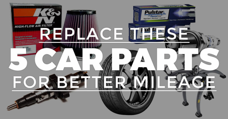 REPLACE THESE 5 PARTS FOR BETTER MILEAGE